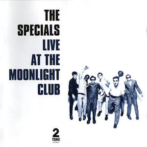 Live At The Moonlight Club , The Specials
