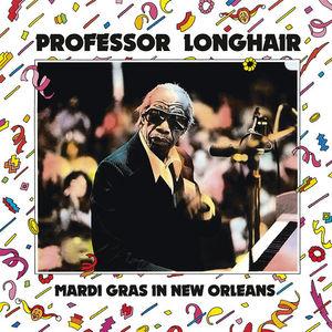 Mardi Gras In New Orleans , Professor Longhair
