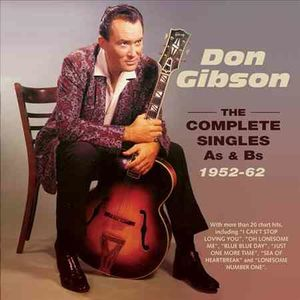 Complete Singles A's & B's 1952-62 , Don Gibson