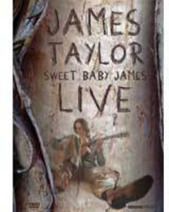 Sweet Baby James Live , James Taylor