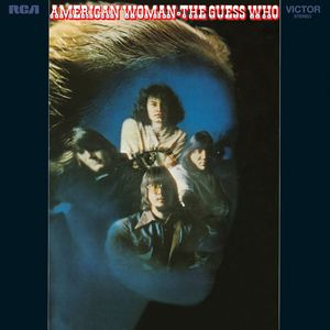 American Woman , The Guess Who