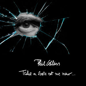 Take A Look At Me Now - Complete Studio Collection , Phil Collins