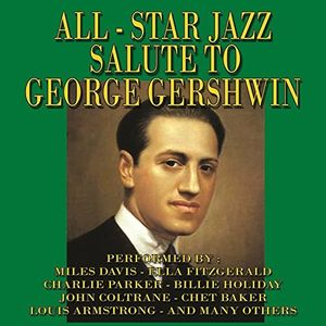 All Star Jazz Salute To George Gershwin (Various Artists) , Various Artists