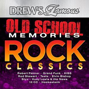 Old School Memories - Rock Classics , Drew's Famous