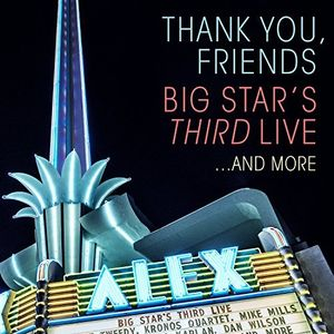 Thank You, Friends: Big Star's Third Live...And More , Big Star