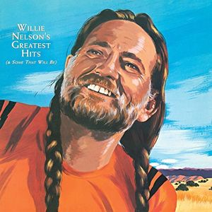 Greatest Hits And Some That Will Be , Willie Nelson