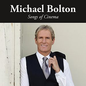Songs Of Cinema , Michael Bolton