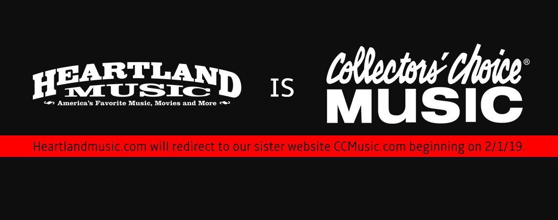 Heartland Music is now Collectors' Choice music