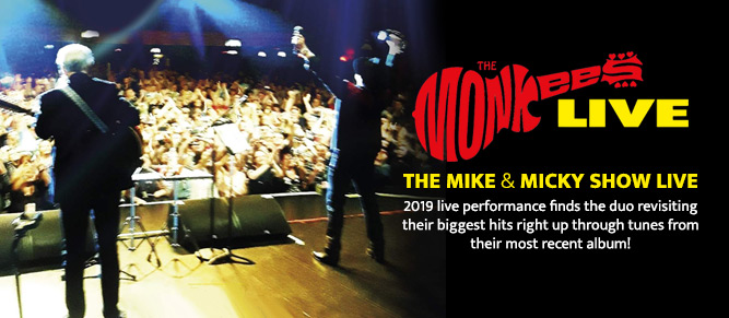 Monkees - The Mike & Micky Show Live