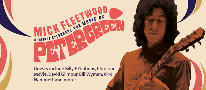 Mick Fleetwood - Celebrates the Music of Peter Green