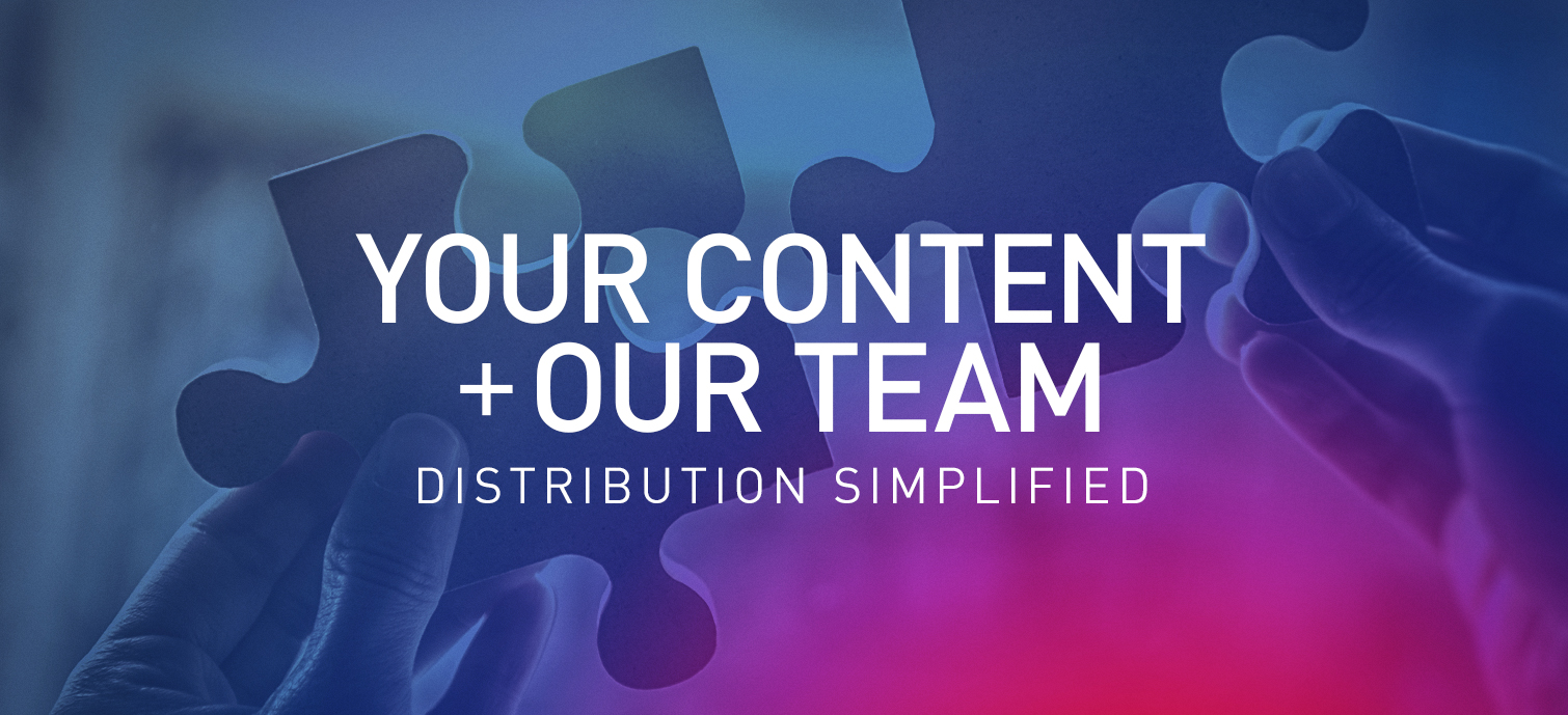 Your Content, Our Team