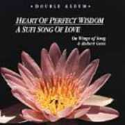Heart Of Perfect Wisdom/ A Sufi Song Of Love