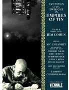 Empires of Tin , Jem Cohen