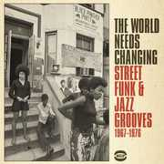 World Needs Changing: Street Funk & Jazz Grooves [Import]