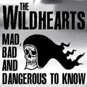 Wildhearts-Mad Bad & Danger