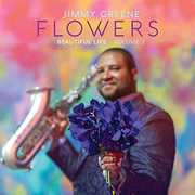 Flowers: Beautiful Life, Vol. 2 , Jimmy Greene