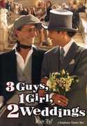 3 Guys, 1 Girl, 2 Weddings , Anne Azoulay