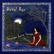 Raz, Avital : Strange Love Songs