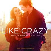 Like Crazy (Original Soundtrack)