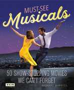 Turner Classic Movies: Must-See Musicals: 50 Show-Stopping Movies We Can't Forget