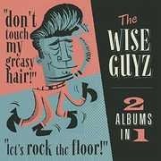Don't Touch My Greasy Hair /  Let's Rock The Floor [Import] , The Wise Guyz