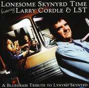 Lynyrd Skynyrd: Lonesome Skynyrd Time Featuring Larry