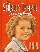 The Shirley Temple Scrapbook: Updated 2017 Edition