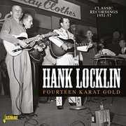 Fourteen Karat Gold: Classic Recordings 1951-1957 [Import] , Hank Locklin