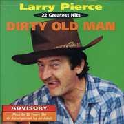 Dirty Old Man , Larry Pierce