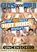 Guys Gone Wild: Top 40 Best Hot Rods Ever