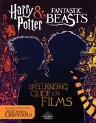 A Spellbinding Guide to the Films of the Wizarding World (Fantastic Beasts: The Crimes of Grindelwald) (Harry Potter)