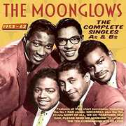 Complete Singles As & Bs 1953-62 , The Moonglows
