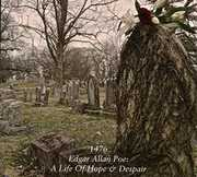 Edgar Allen Poe: A Life Of Hope & Despair , 1476
