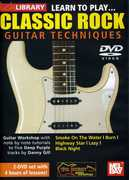 Guitar Techniques: Learn to Play Classic Rock , Danny Gill