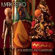 U.F.O.'s Bigfoot & Christmas