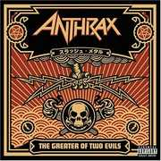 The Greater Of Two Evils [Explicit Content] , Anthrax