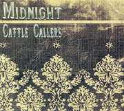 Midnight Cattle Callers