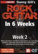 Gill, Danny Rock Guitar in 6 Weeks: Week 2 , Danny Gill