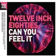 Twelve Inch 80s: Can You Feel It /  Various [Import] , Various Artists
