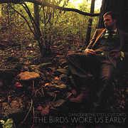 Birds Woke Us Early
