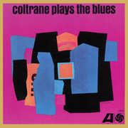 Coltrane Plays The Blues , John Coltrane