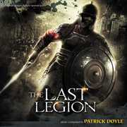 The Last Legion (Score) (Original Soundtrack)