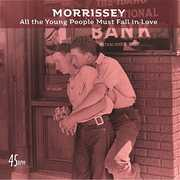 All The Young People Must Fall In Love (Bob Clearmountain Mix) /  Rose Garden (Live at The Grand Ole Opry, Nashville) , Morrissey
