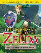 The Legendary World of Zelda: The Ultimate Unofficial Guide: 30th Anniversary Special Edition