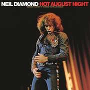 Hot August Night , Neil Diamond