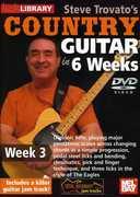 Trovato, Steve Country Guitar in 6 Weeks: Week 3 , Steve Trovato