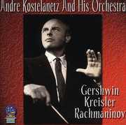 Gershwin Kreisler and Rachmaninov