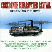 Rollin on the River , Creedence Clearwater Revival