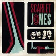 Jones, Scarlet : You Make Me