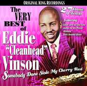 The Very Best Of Eddie Cleanhead Vinson: Somebody Done Stole My CherryRed